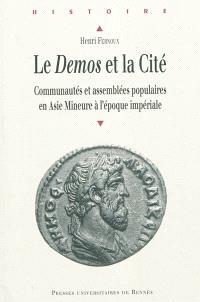 Le Demos et la cité : communautés et assemblées populaires en Asie mineure à l'époque impériale