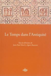 Le temps dans l'Antiquité : actes du CXXIXe Congrès national des Sociétés historiques et scientifiques, Le temps, Besançon, 2004