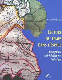 Lecture du temps dans l'espace : topographie archéologique et historique