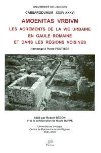 Les agréments de la vie urbaine en Gaule romaine et dans les régions voisines : Amoenitas urbium