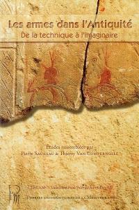 Les armes dans l'Antiquité : de la technique à l'imaginaire : actes du colloque international du SEMA, Montpellier, 20 et 22 mars 2003