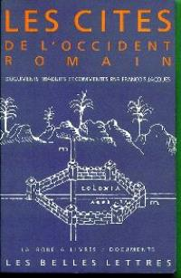 Les Cités de l'Occident romain : du Ier siècle avant J.-C. au VIe siècle après J.-C., documents