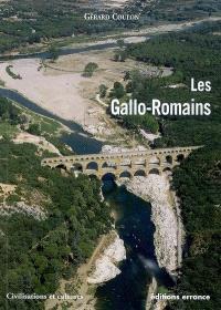 Les Gallo-Romains : vivre, travailler, croire, se distraire : 51 av J-C-486 apr J-C