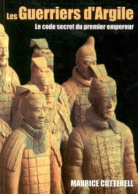 Les guerriers d'argile : le code secret du premier empereur