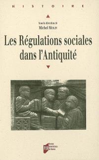 Les régulations sociales dans l'Antiquité : actes du colloque d'Angers, 23 et 24 mai 2003