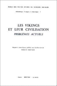 Les Vikings et leur civilisation : problèmes actuels