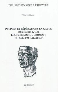 Peuples et fédérations en Gaule (58-51 avant J.-C.), lecture socio-juridique du Bellum Gallicum