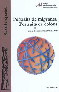 Portraits de migrants, portraits de colons. Volume 2