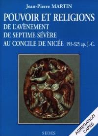Pouvoir et religions : de l'avènement de Septime Sévère au concile de Nicée : 193-325 apr. J.-C.