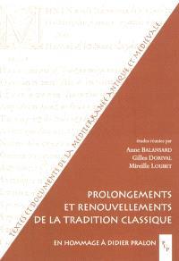 Prolongements et renouvellements de la tradition classique : en hommage à Didier Pralon