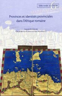 Provinces et identités provinciales dans l'Afrique romaine