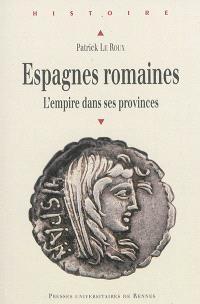 Scripta varia. Volume 2, Espagnes romaines : l'Empire dans ses provinces