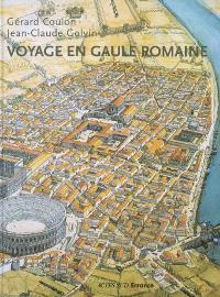 Voyage en Gaule romaine