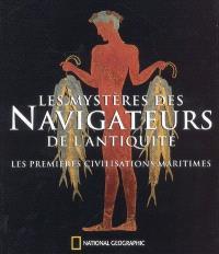 Les mystères des navigateurs de l'Antiquité : les premières civilisations maritimes