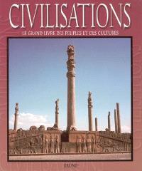 Civilisations : le grand livre des peuples et des cultures