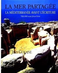 La mer partagée : la Méditerranée avant l'écriture, 7000-2000 avant Jésus-Christ