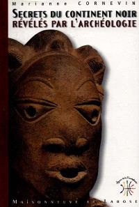 Les secrets du continent noir révélés par l'archéologie