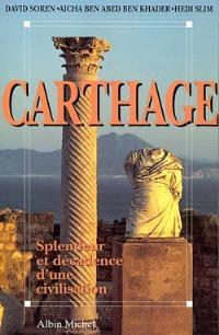 Carthage : splendeur et décadence d'une civilisation