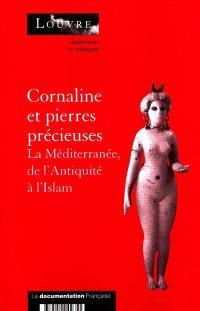 Cornaline et pierres précieuses : la Méditerranée, de l'Antiquité à l'Islam : actes du colloque