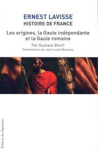 Histoire de France : depuis les origines jusqu'à la Révolution. Volume 2, Les origines, la Gaule indépendante et la Gaule romaine