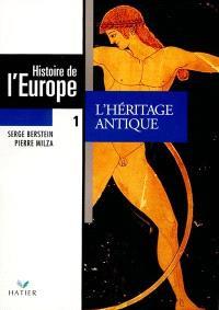 Histoire de l'Europe. Volume 1, L'Héritage antique