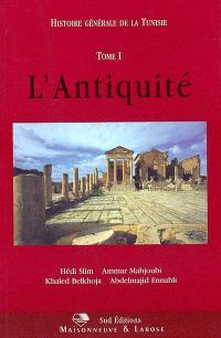 Histoire de la Tunisie. Volume 1, L'Antiquité