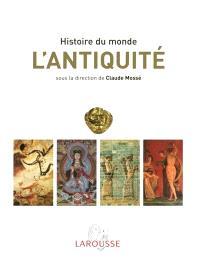 Histoire du monde illustrée. Volume 1, L'Antiquité