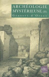 L'archéologie mystérieuse. Volume 2