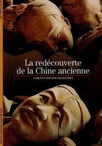 La redécouverte de la Chine ancienne