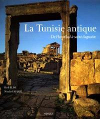 La Tunisie antique : de Hannibal à saint Augustin