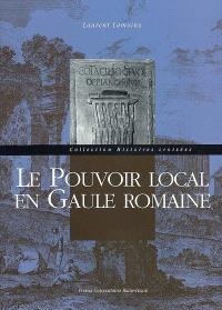 Le pouvoir local en Gaule romaine