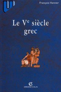 Le Ve siècle grec : textes et documents
