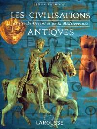 Les civilisations antiques : du Proche-Orient et de la Méditerranée