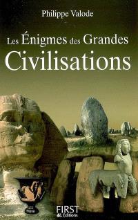 Les énigmes des grandes civilisations