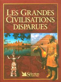 Les grandes civilisations disparues