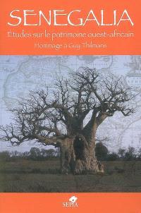 Senegalia, études sur la patrimoine ouest-africain : hommage à Guy Thilmans