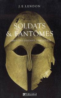 Soldats et fantômes : combattre pendant l'Antiquité