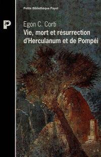 Vie, mort et résurrection d'Herculanumm et de Pompéi