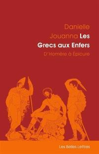 Les Grecs aux enfers : d'Homère à Epicure