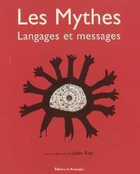 Les mythes : langages et messages
