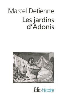 Les jardins d'Adonis : la mythologie des parfums et des aromates en Grèce