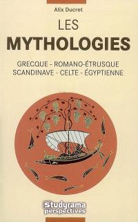 Les mythologies grecque, romano-étrusque, scandinave, celte, égyptienne