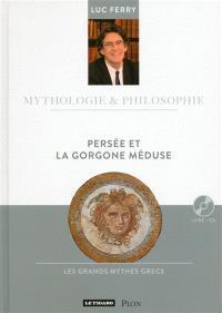 Persée et la Gorgone Méduse : les grands mythes grecs