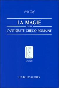 La Magie dans l'Antiquité gréco-romaine