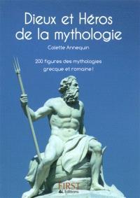 Dieux et héros de la mythologie : 200 figures des mythologies grecque et romaine !