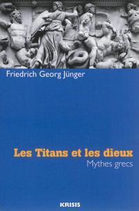 Les titans et les dieux : mythes grecs