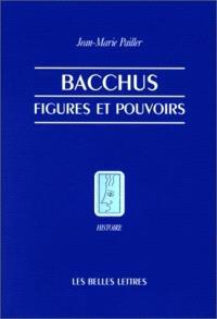 Bacchus : figures et pouvoirs