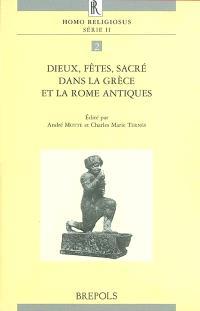 Dieux, fêtes, sacré dans la Grèce et la Rome antiques : actes du colloque tenu à Luxembourg du 24 au 26 octobre 1999