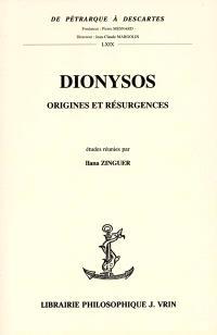 Dionysos : origines et résurgences