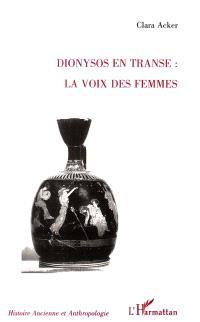 Dionysos en transe, la voix des femmes